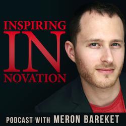Inspiring Innovation with Meron Bareket